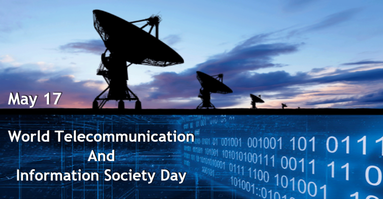 World Telecommunication and Information Society Day - May  17