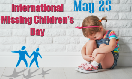International Missing Children's Day – May 25