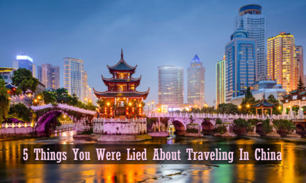 5 Things You Were Lied About Traveling In China